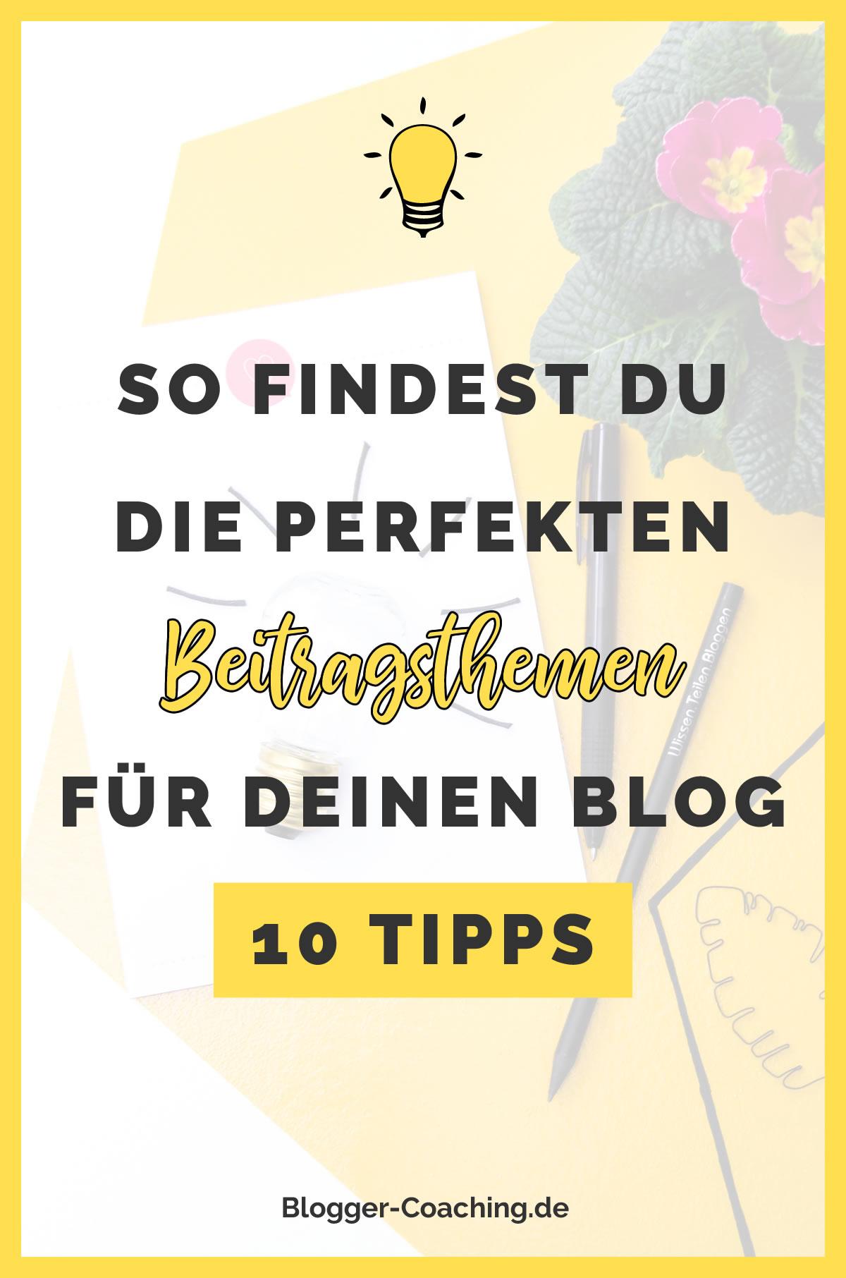 10 Wege, um die perfekten Beitragsthemen für deinen Blog zu finden | Blogger-Coaching.de - Dein Weg zum Blog-Erfolg #blogger #erfolg