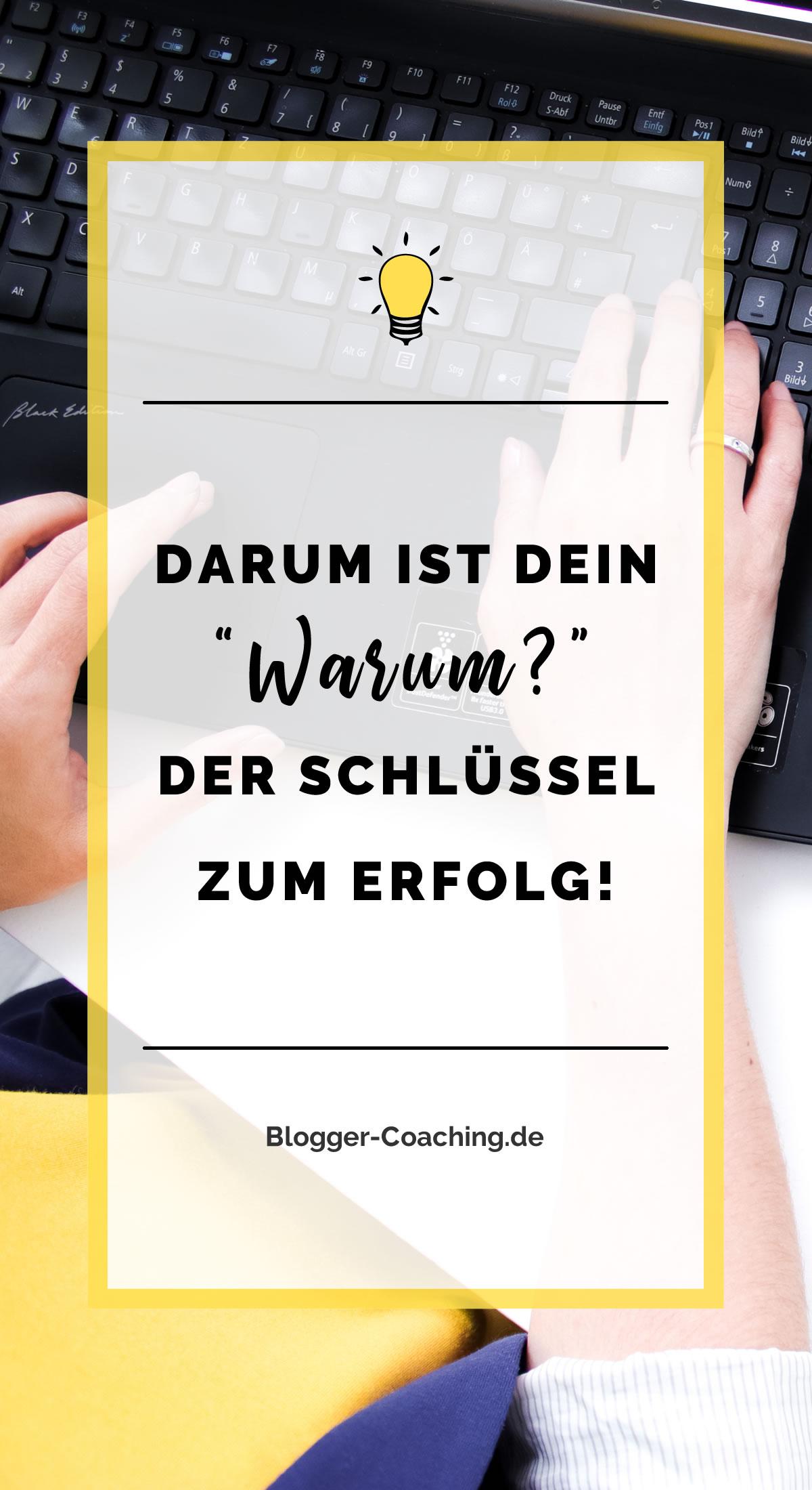 Warum? - Die wichtigste Frage für deinen Blog-Erfolg | Blogger-Coaching.de - Dein Weg zum Blog-Erfolg #blogger #erfolg