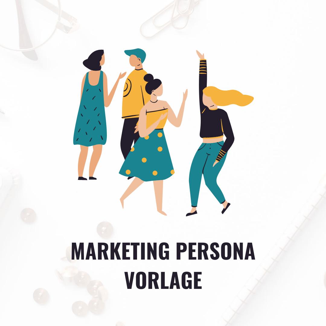 Marketing Persona Vorlage für deine Zielgruppenanalyse | Jetzt herunterladen