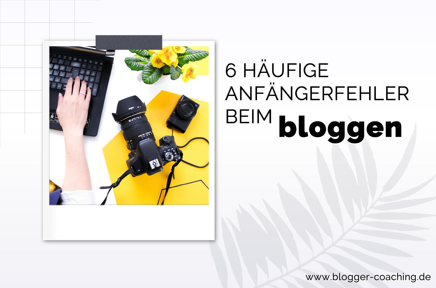 6 Anfängerfehler beim Bloggen und wie du sie vermeidest 2/3