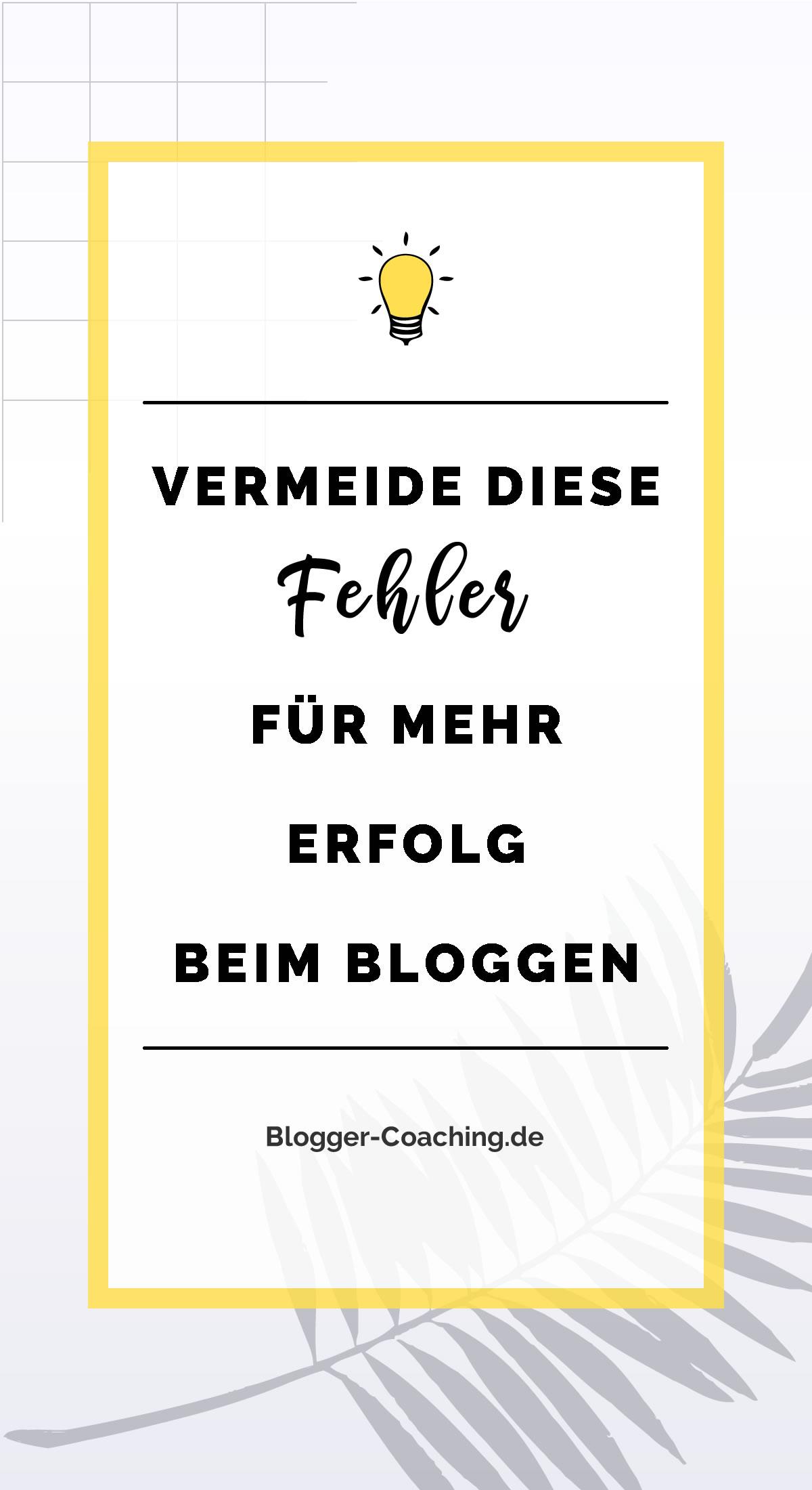 6 Anfängerfehler beim Bloggen und wie du sie vermeidest 2/3 | Blogger-Coaching.de - Erfolgreich bloggen & Geld verdienen #bloggen #erfolg