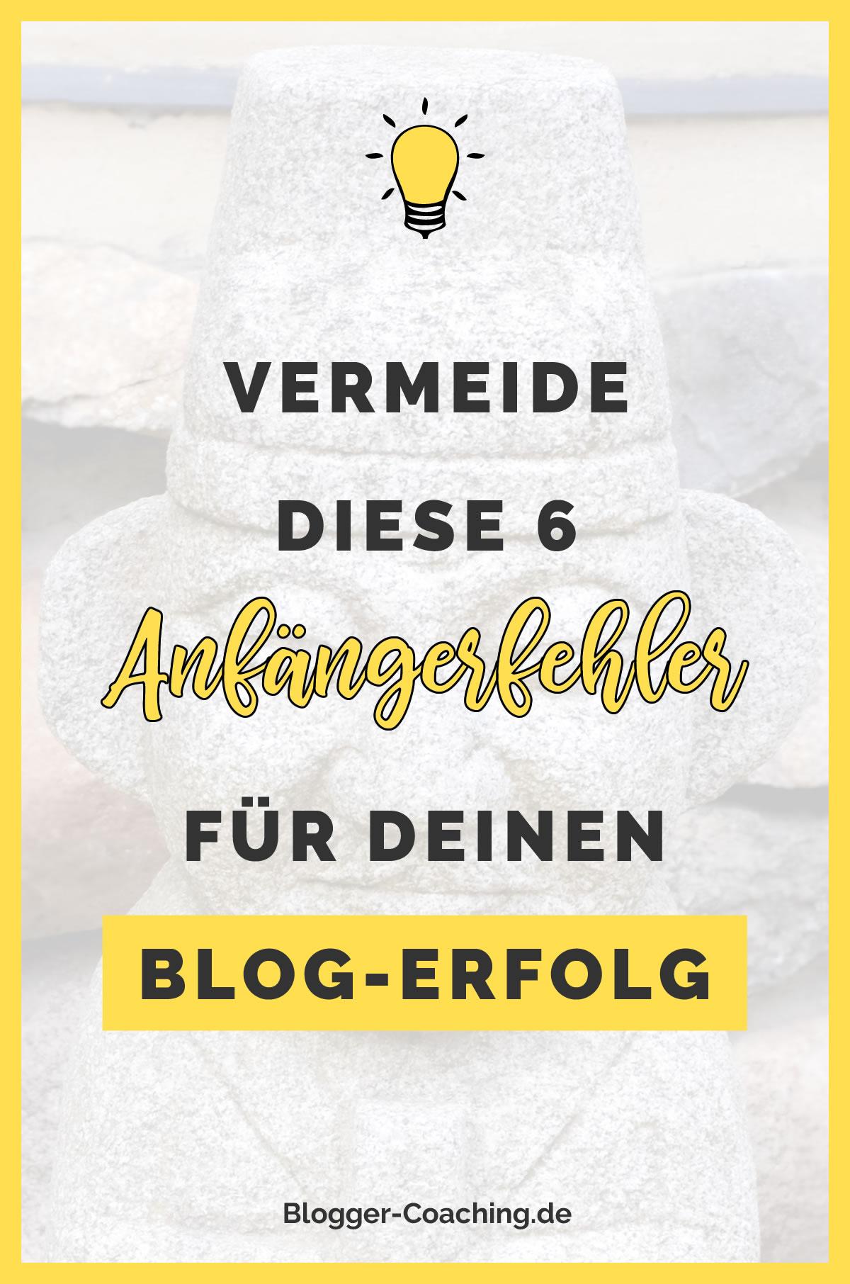 6 Anfängerfehler beim Bloggen und wie du sie vermeidest 1/3 | Blogger-Coaching.de - Erfolgs-Strategien für deinen Blog #blogger #erfolg