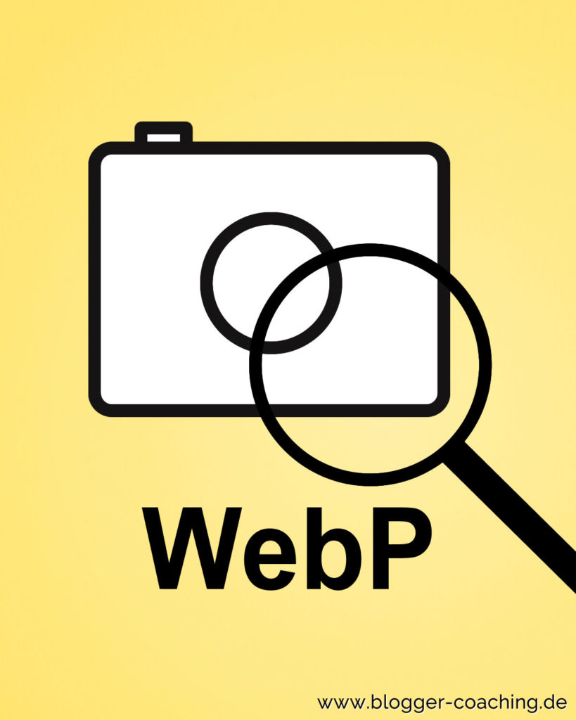 SEO: Googles neues Bildformat WebP in WordPress nutzen ✅ | Blogger-Coaching.de - Erfolgreich bloggen & Geld verdienen #blogger #bloggen #erfolg #seo #webp