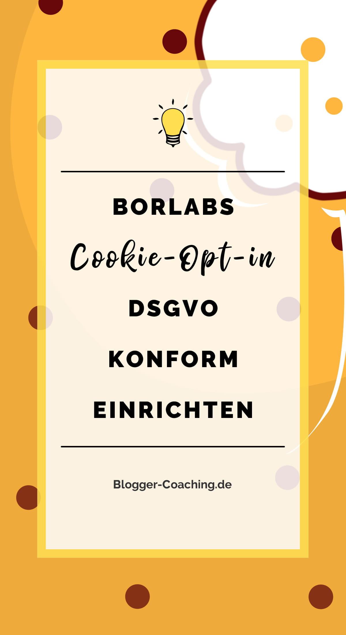 Cookie Opt-In DSGVO-konform einrichten und prüfen mit dem WordPress Plugin Borlabs Cookie | Ausführliche Anleitung | Blogger-Coaching.de - Erfolgreich bloggen & Geld verdienen