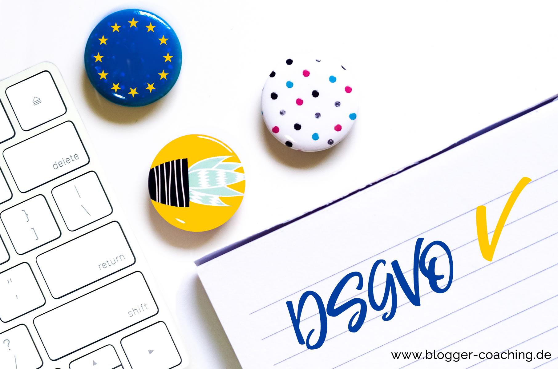 Datenschutzgrundverordnung: DSGVO für Blogger & Websitebetreiber