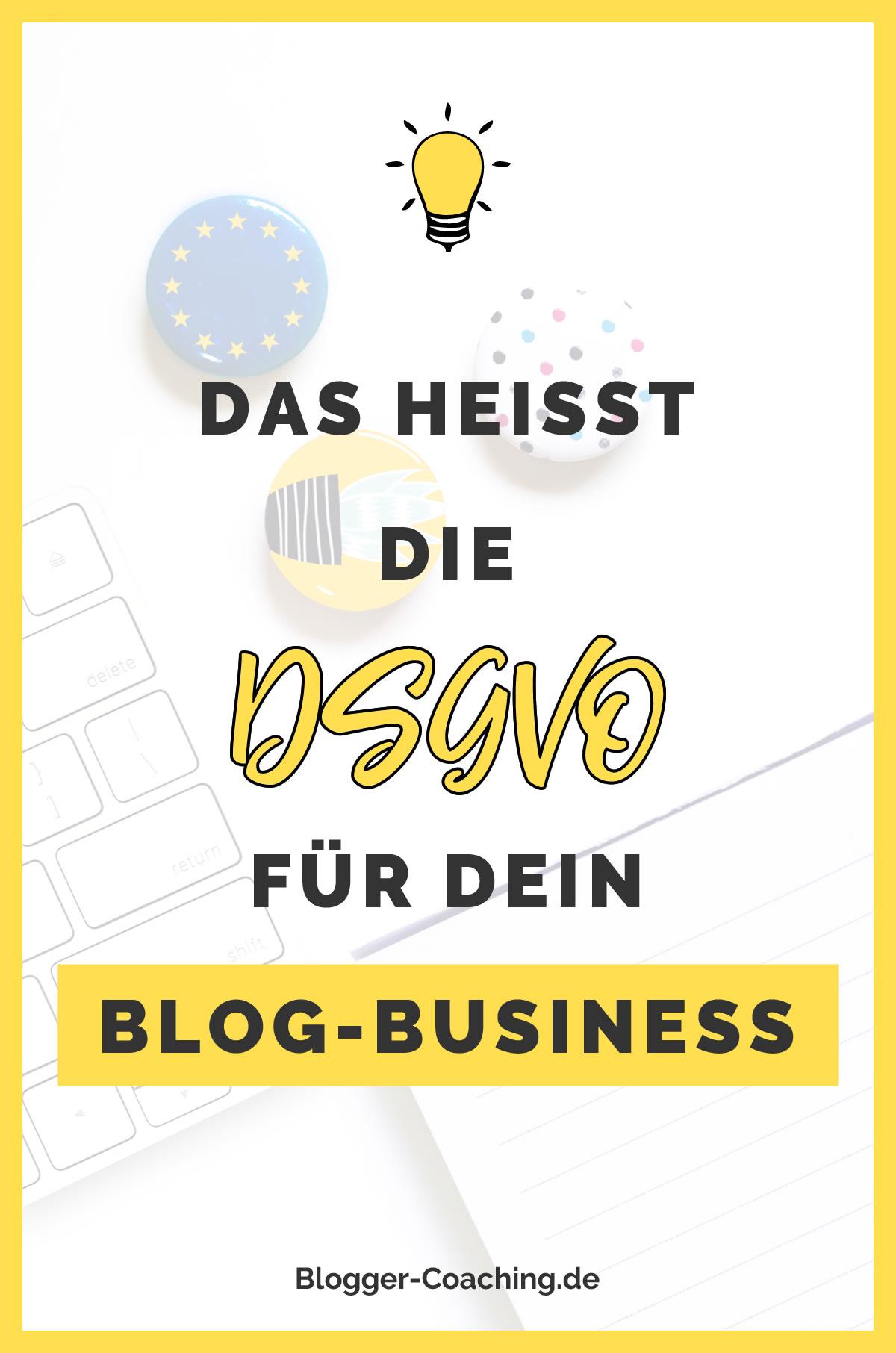 Datenschutzgrundverordnung: DSGVO für Blogger & Websitebetreiber| Blogger-Coaching.de - Erfolgreich bloggen & Geld verdienen