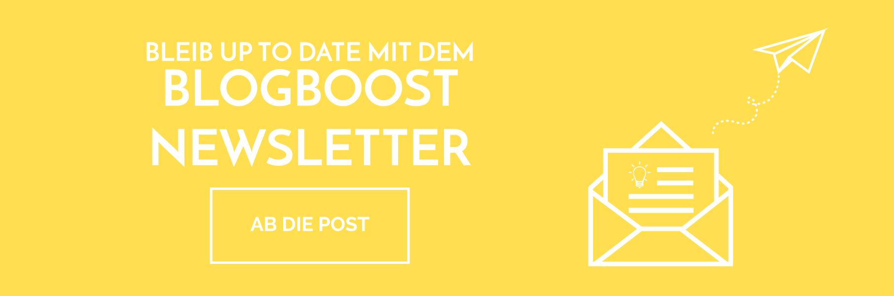 BlogBoost Newsletter - Anmelden und über neue Blogbeiträge, Kurse, Coachings und Gesetzesänderungen informiert bleiben!