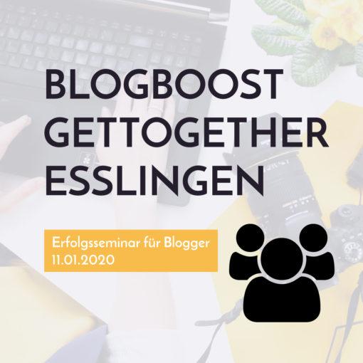 Blog🚀Boost GetTogether Esslingen am Neckar (bei Stuttgart) 11.01.2020 | Blogger-Coaching.de - Tipps & Kurse für Blogger