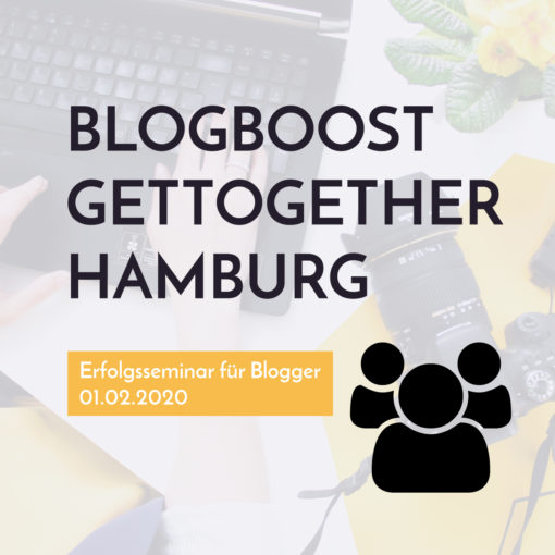 Blog🚀Boost GetTogether Hamburg 01.02.2020 | Blogger-Coaching.de - Tipps & Kurse für Blogger