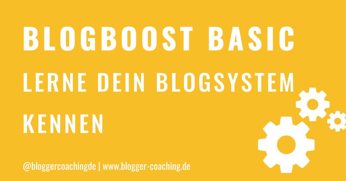 BlogBoost Basic - Lerne dein Blogsystem kennen | Blogger-Coaching.de - Tipps & Kurse für Blogger