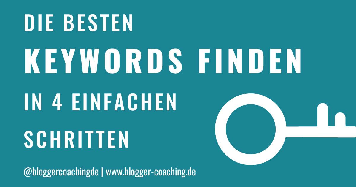 Keyword-Recherche: Die besten Keywords finden in 4 Schritten | Blogger-Coaching.de - Tipps & Kurse für Blogger