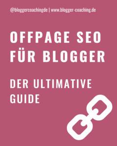 Off-Page SEO für Blogger - Der ultimative Guide | Blogger-Coaching.de - Tipps & Kurse für Blogger