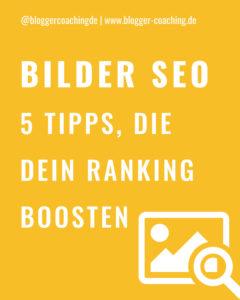 Bilder-SEO: 5 Tipps für ein besseres Ranking   Blogger-Coaching.de - Tipps & Kurse für Blogger
