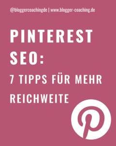 Pinterest SEO - 7 Tipps für ein besseres Ranking | Blogger-Coaching.de - Der Blog für Blogger